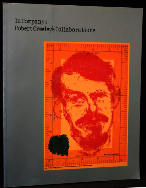 In Company: Robert Creeley's Collaborations w/CD. Amy Cappellazzo, Elizabeth Licata.