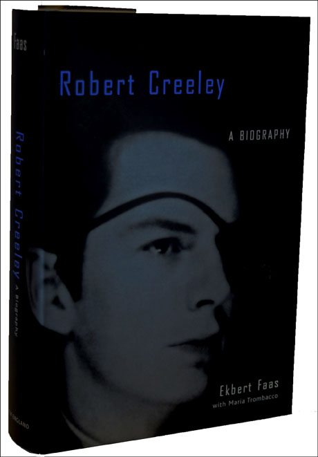 Robert Creeley: A Biography. Ekbert Faas, Robert Creeley