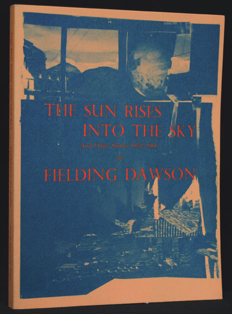 The Sun Rises Into The Sky And Other Stories: 1952-1966 w/Black Sparrow Press Review Slip. Fielding Dawson.