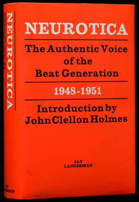 Neurotica: The Authentic Voice of the Beat Generation 1948-1951. Various, Leonard; Ginsberg Bernstein, Carl, Larry; Solomon, Kenneth; Rivers, Judith; Patchen, Jack; Malina, John Clellon; Kerouac, Allen; Holmes.