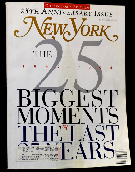 New York Magazine, April 19, 1993, Vol. 26, No. 16: 25th Anniversary Issue. Various, Jimmy; Goldstein Breslin, Tom, Gloria; Wolfe, George; Steinem, Jack; Plimpton, Joe; Kroll, Pete; Klein, David; Hamill, Gail; Halberstam, Richard; Greene.