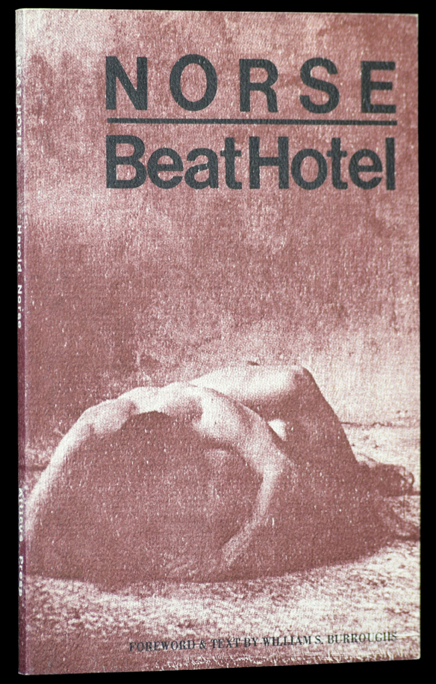 Beat Hotel. Harold Norse, William S. Burroughs