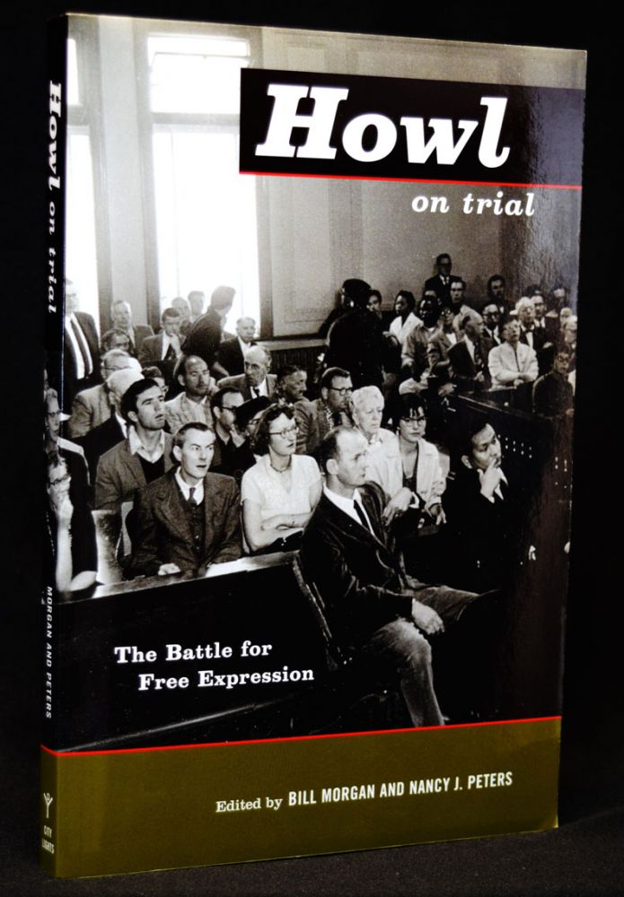 Howl on Trial: The Battle for Free Expression. Bill Morgan, Nancy J. Peters, Allen Ginsberg.