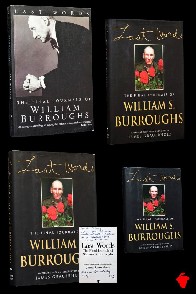 Last Words: The Final Journals of William S. Burroughs (Four Editions from the collection of Jim...