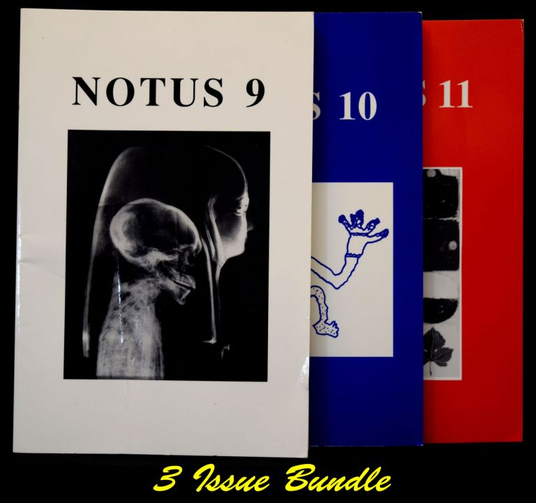NOTUS new writing No. 9, Fall 1991; NOTUS 10, Spring 1992; NOTUS 11, Fall 1992. Various, Guillaume; Gansz Apollinaire, Nathaniel, Pat; Tarn, Andrew; Smith, Ed; Schelling, Jerome; Sanders, Robert; Rothenberg, Kenneth; Kelly, James E.; Irby, David C. D.; Harris.