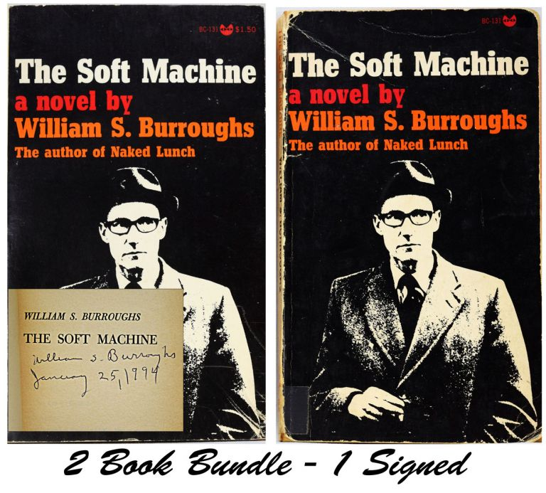 The Soft Machine, Signed Third Softcover Printing with: The Soft Machine, First Softcover Printing. William S. Burroughs.