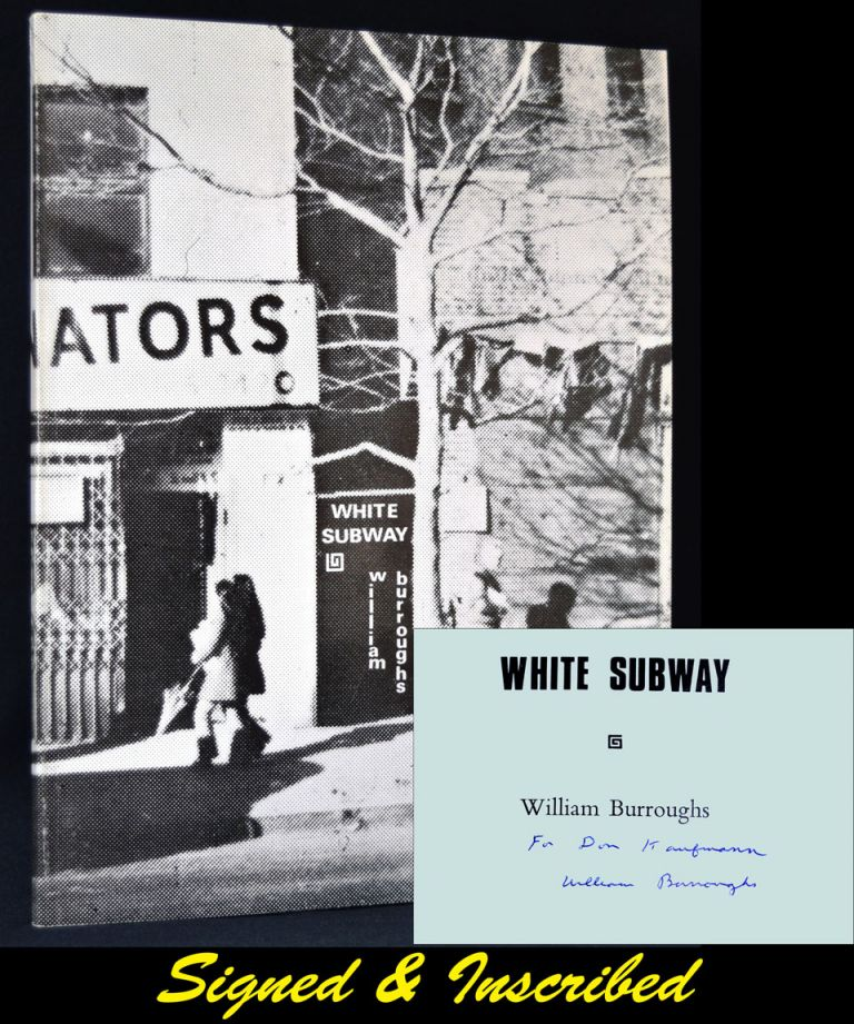 White Subway. William S. Burroughs