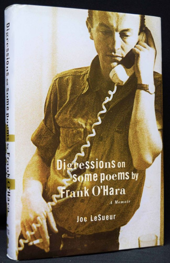 Digressions on Some Poems by Frank O'Hara: A Memoir. Frank O'Hara, Joe LeSeur.