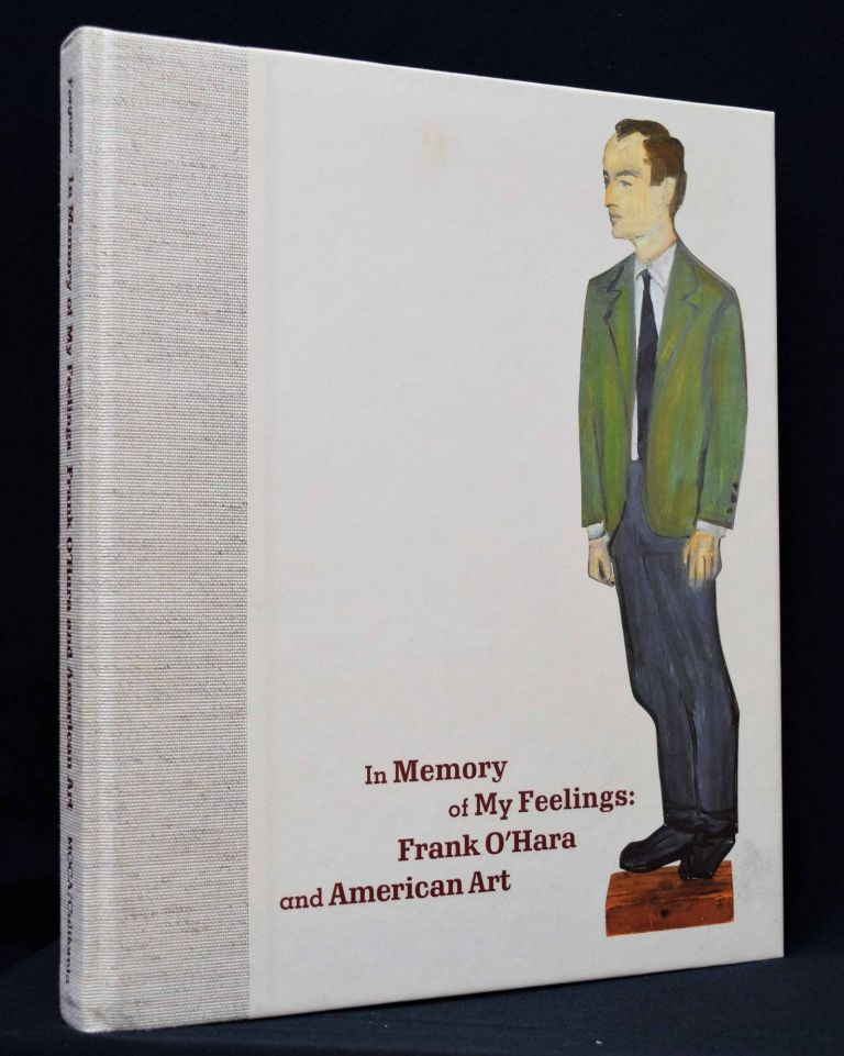 In Memory of My Feelings: Frank O'Hara and American Art. Frank O'Hara, Russel Ferguson.