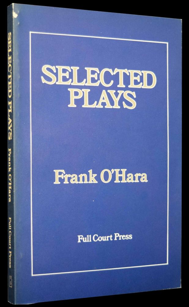 Selected Plays. Frank O'Hara.
