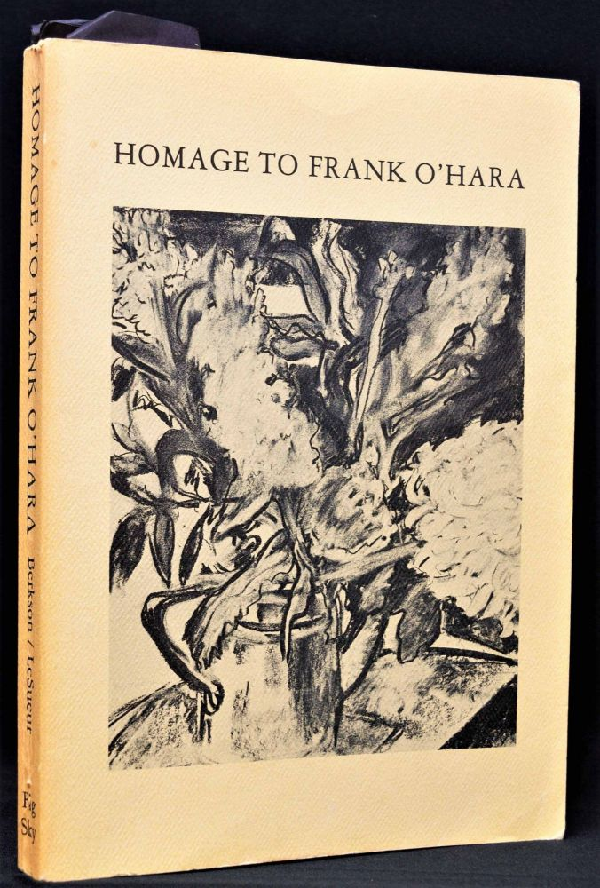 Homage to Frank O'Hara. Frank O'Hara, John Ashbery, Bill Berkson, Ted Berrigan, Joe Brainard,...