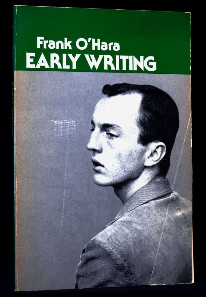 Early Writing. Frank O'Hara