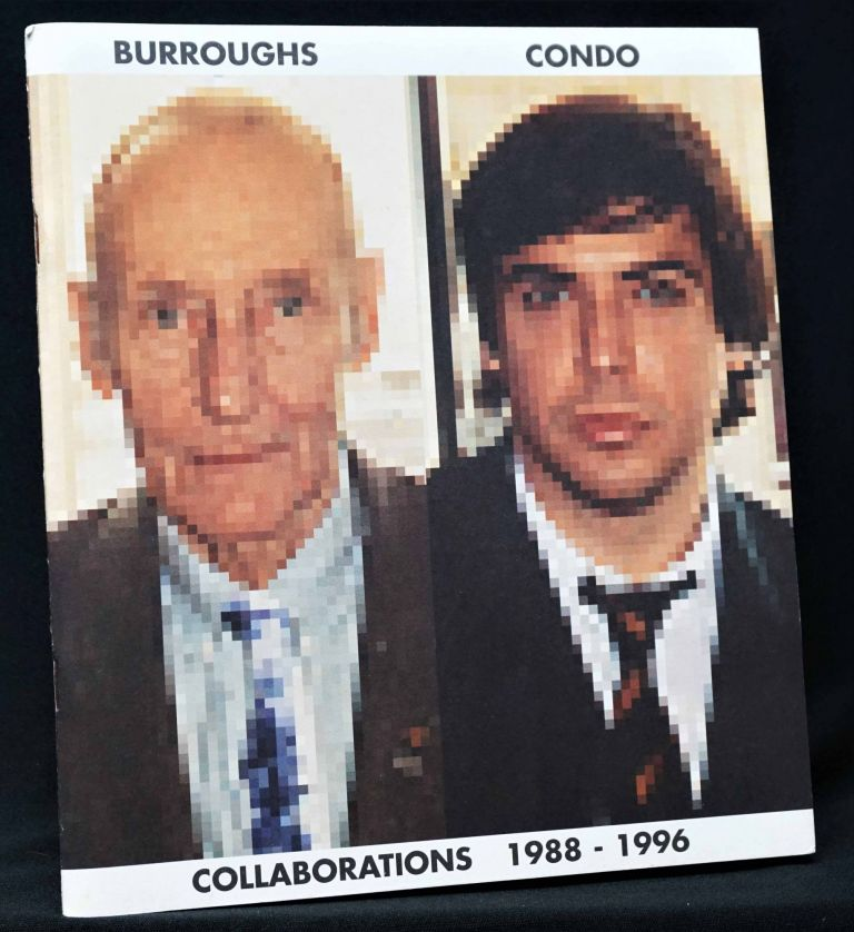 Pat Hearn Gallery Exhibition Catalog (Burroughs Condo: Collaborations 1988-1996). William S. Burroughs, George Condo.