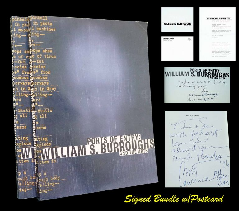 Ports of Entry: William S. Burroughs and the Arts, Inscribed & Signed Association Copy with: Ephemera; & with: an additional copy. William S. Burroughs.