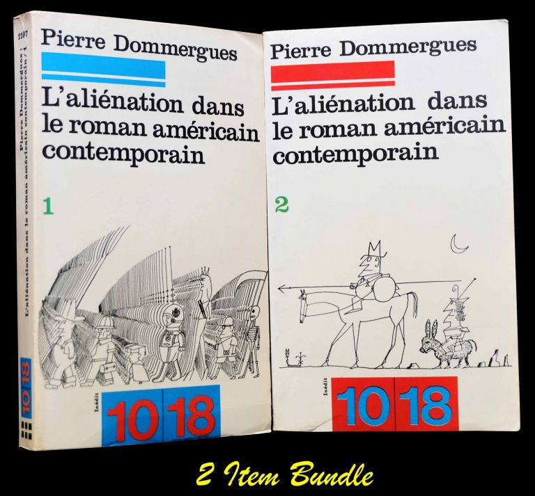 L'alienation dans le roman americain contemporain (Two Volumes). Pierre Dommergues, William S....