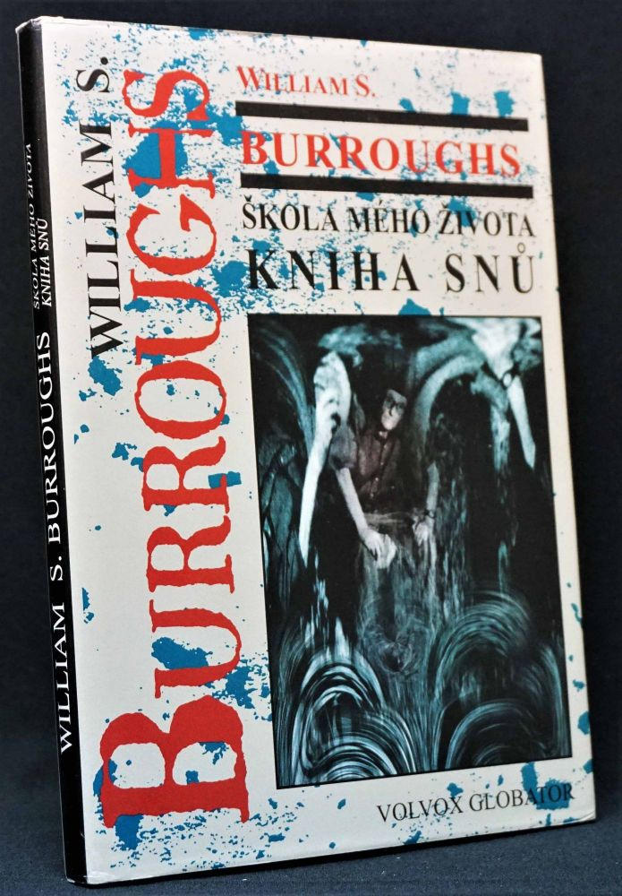 Skola Meho Zivota: Kniha Snu (First Czech Edition of My Education: A Book of Dreams. William S. Burroughs.
