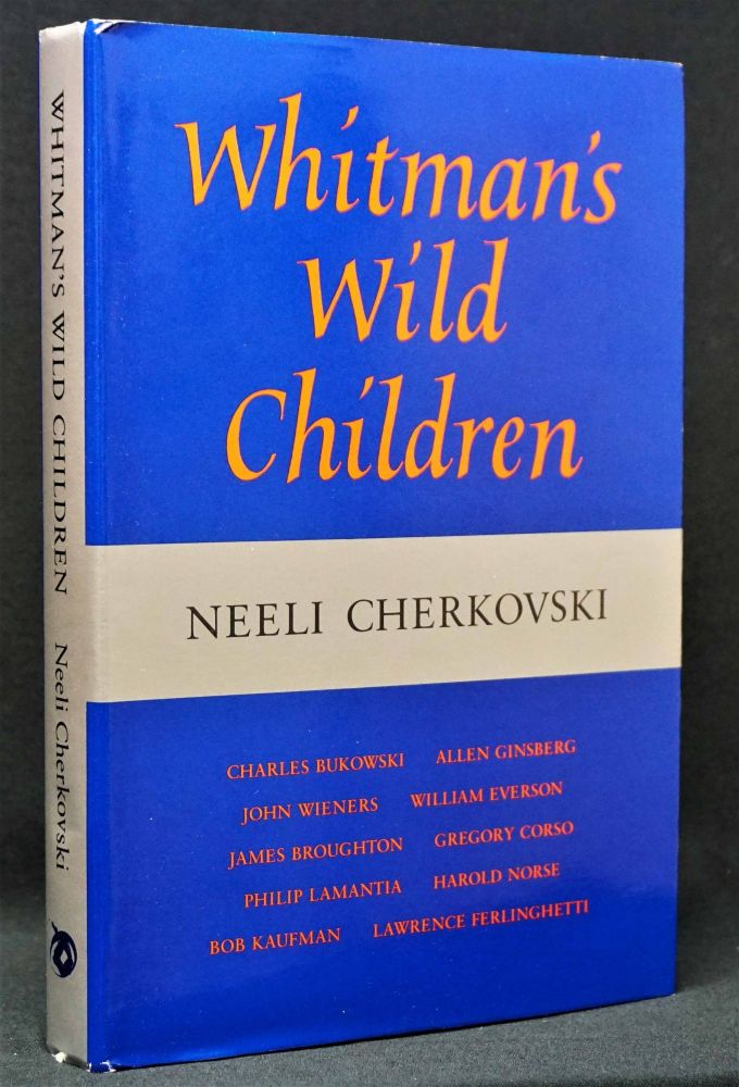 Whitman's Wild Children. Neeli Cherkovski