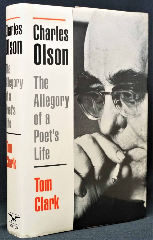 Charles Olson: The Allegory of a Poet's Life. Tom Clark.