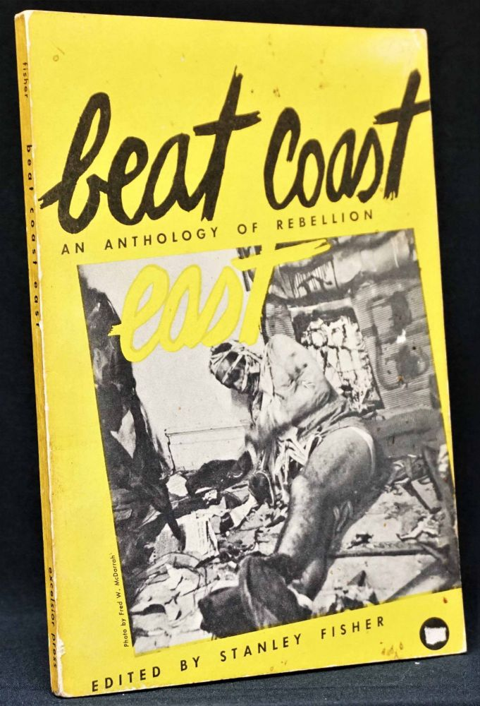 Beat Coast East: An Anthology of Rebellion. Daisy Aldan, Ray Bremser, Gregory Corso, Elaine de Kooning, Diane di Prima, Stanley Fisher, John Fles, Allen Ginsberg, Howard Hart, LeRoi Jones, Jack Kerouac, Norman Mailer, Claes Oldenberg, Peter Orlovsky.