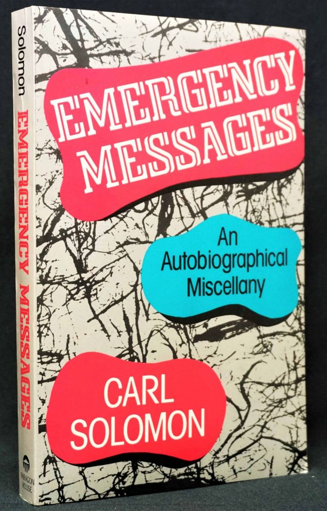 Emergency Messages: An Autobiographical Miscellany. Carl Solomon.