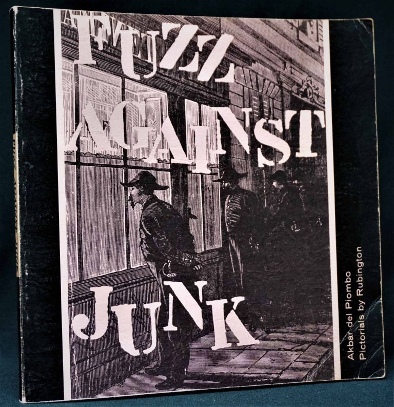 Fuzz Against Junk: The Saga of the Narcotics Brigade. Norman Rubington, a/k/a Akbar del Piombo.