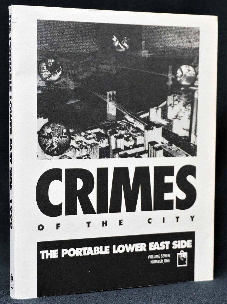 Crimes of the City: The Portable Lower East Side (Vol. 7, No. 1). Various, Jack Henry; Asbury Abbot, David, Kurt; Wojnarowicz, Marie-Annick; Public Enemy; Hollander, Stephanie; Brown, Herbert; Baker.