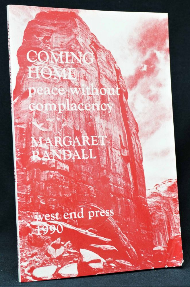 Coming Home: Peace Without Complacency. Margaret Randall.