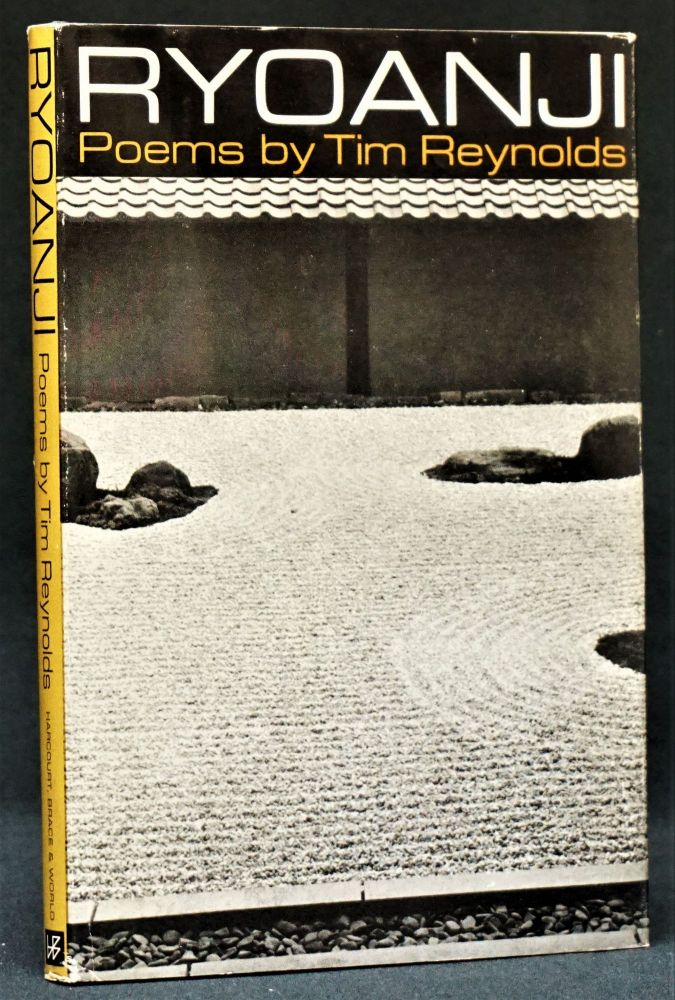 Ryoanji: Poems by Tim Reynolds. Tim Reynolds.