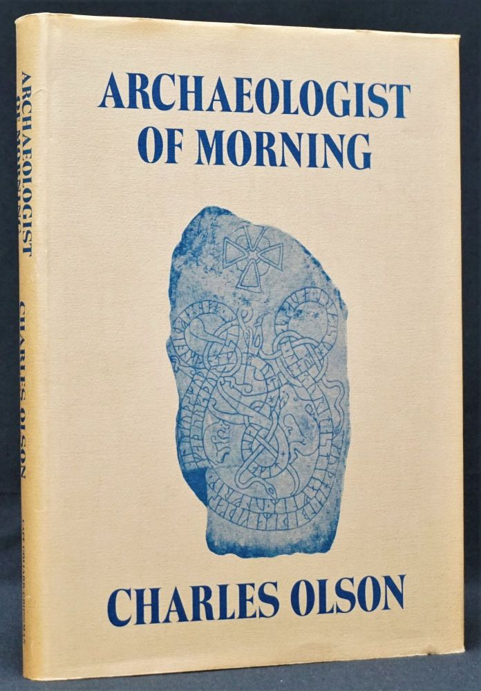 Archaeologist of Morning. Charles Olson.