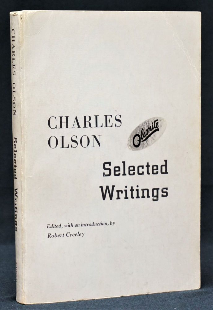 Selected Writings (Ed. & w/Introduction by Robert Creeley). Charles Olson