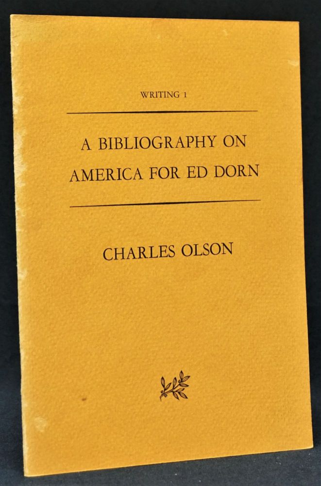 A Bibliography on America for Ed Dorn. Charles Olson, Ed Dorn.