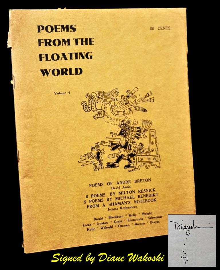 Poems from the Floating World Vol. 4. David Antin, Michael Benedikt, Bertolt Brecht, Jorge Luis Borges, Andre Breton, Paul Blackburn, George Economou, Gunter Grass, Anselm Hollo, Federico Garcia Lorca, Jerome Rothenberg, Diane Wakoski.