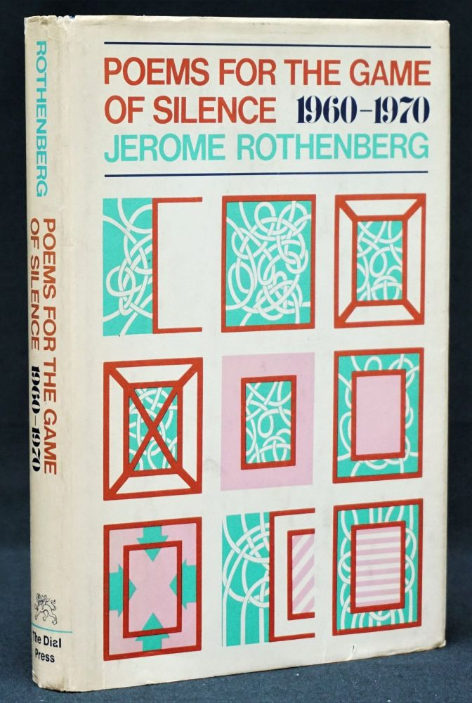 Poems for the Game of Silence 1960-1970. Jerome Rothenberg.
