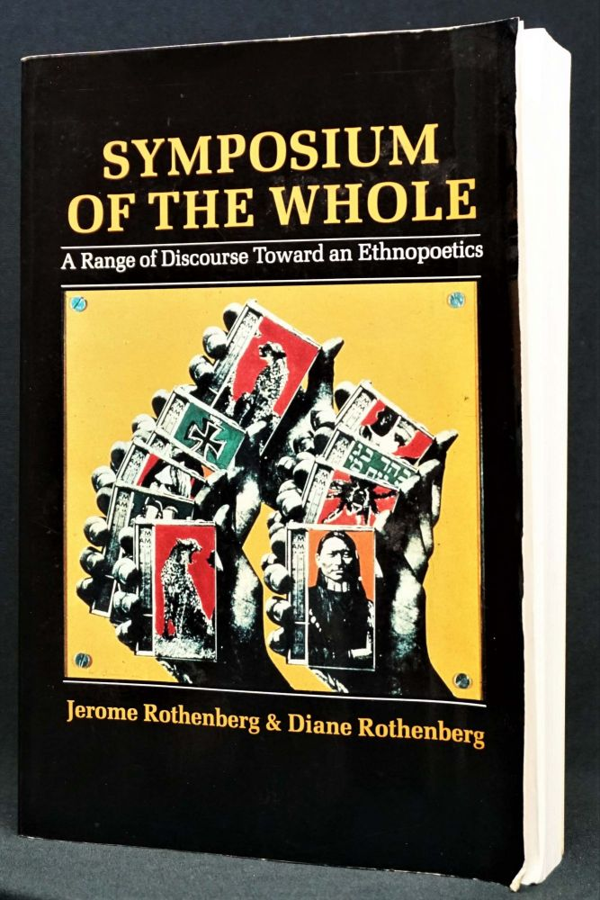 Symposium of the Whole: A Range of Discourse Toward an Ethnopoetics. Jerome Rothenberg, Diane-, Robert; Eshleman Duncan, Gary, Charles; Snyder, Diane; Olson, Clayton; di Prima.