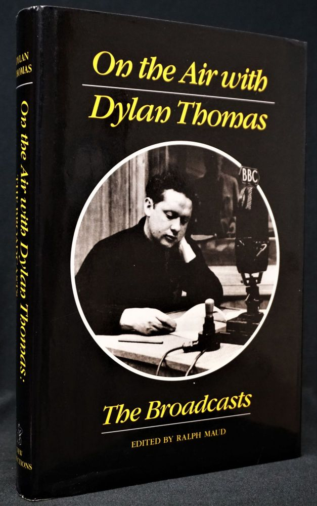 On the Air with Dylan Thomas: The Broadcasts. Dylan Thomas.