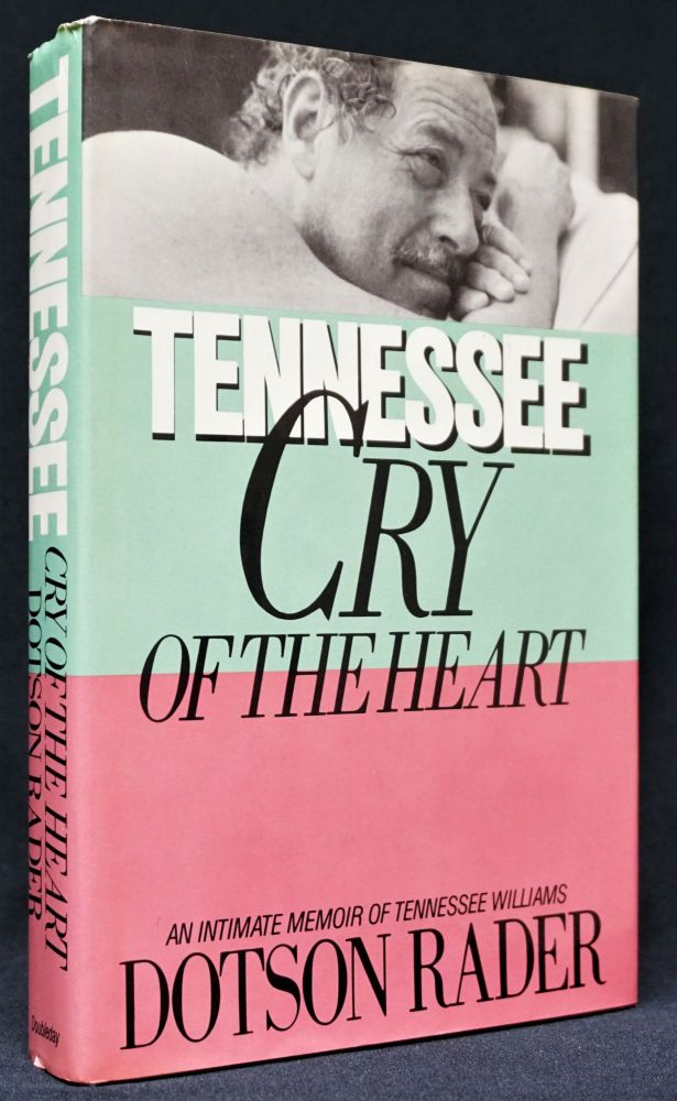 Tennessee: Cry of the Heart. Dotson Rader, Tennessee Williams