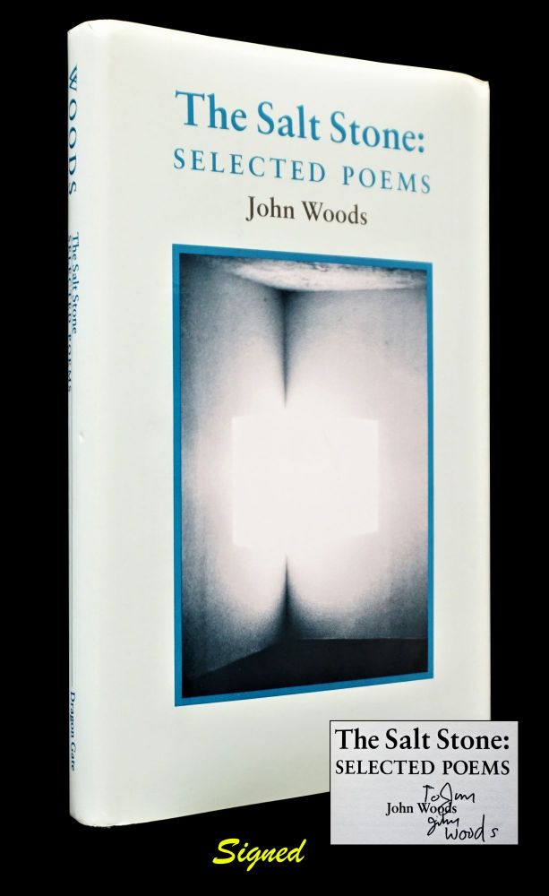 The Salt Stone: Selected Poems. John Woods.
