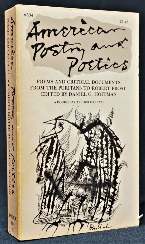 American Poetry and Poetics: Poems and Critical Documents from the Puritans to Robert Frost. Daniel G. Hoffman.