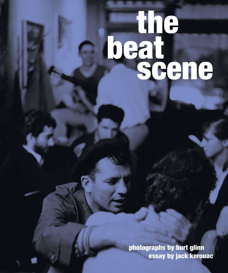 The Beat Scene. Jack Kerouac, Michael Shulman, Sarah Stacke.