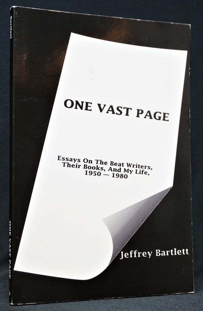 One Vast Page: Essays On The Beat Writers, Their Books, And My Life, 1950-1980. William S. Burroughs, Allen Ginsberg, Jack Kerouac.