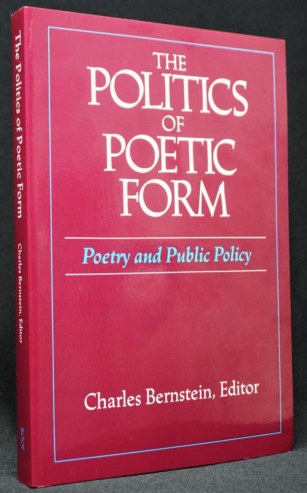 The Politics of Poetic Form: Poetry and Public Policy. Jerome Rothenberg, Jackson Mac Low, Charles Bernstein.