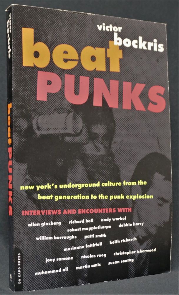 Beat Punks: New York's Underground Culture from the Beat Generation to the Punk Explosion....