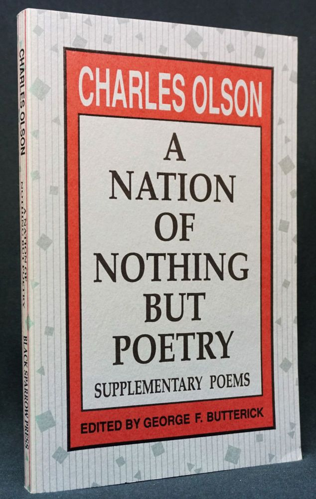 A Nation of Nothing but Poetry: Supplementary Poems. Charles Olson.