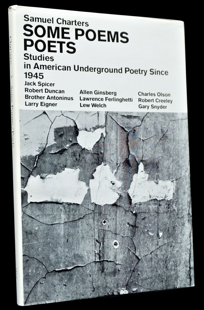 Some Poems/ Poets: Studies in American Underground Poetry Since 1945. Robert Creeley, Robert Duncan, Lawrence Ferlinghetti, Allen Ginsberg, Charles Olson, Gary Snyder, Lew Welch.