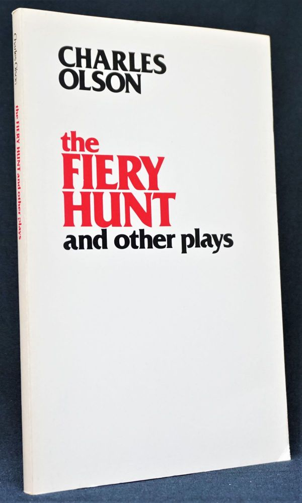 The Fiery Hunt and Other Plays. Charles Olson.