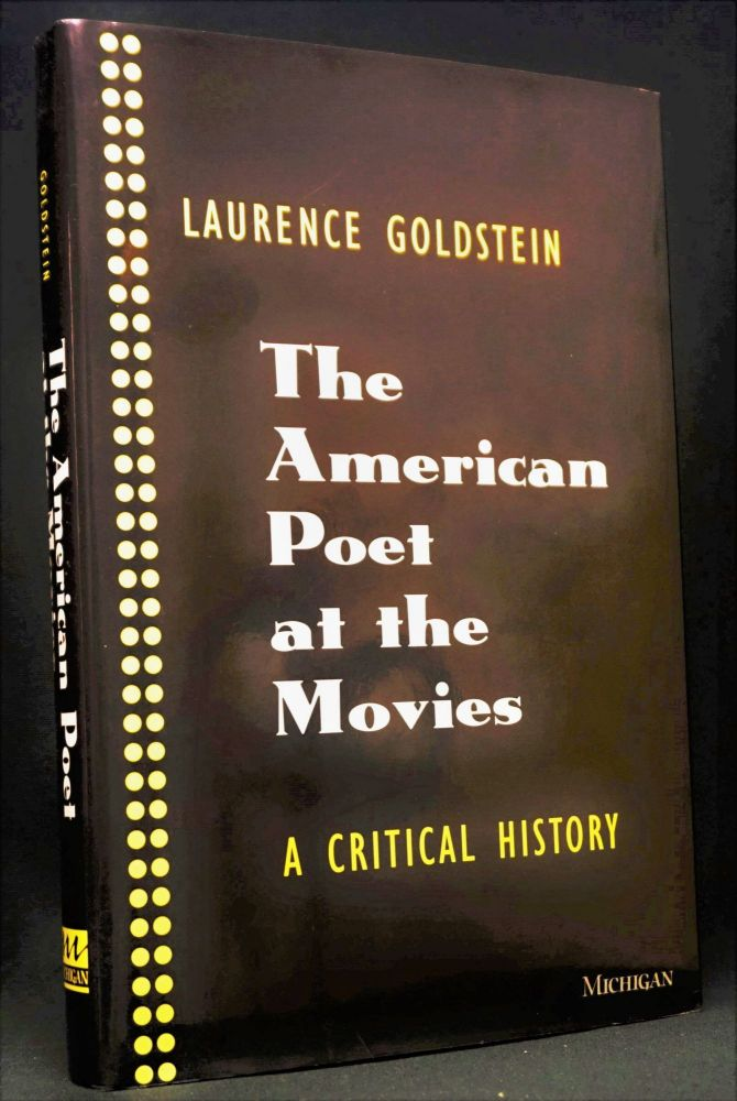 The American Poet at the Movies: A Critical History. Hart Crane, Allen Ginsberg, Frank, O'Hara