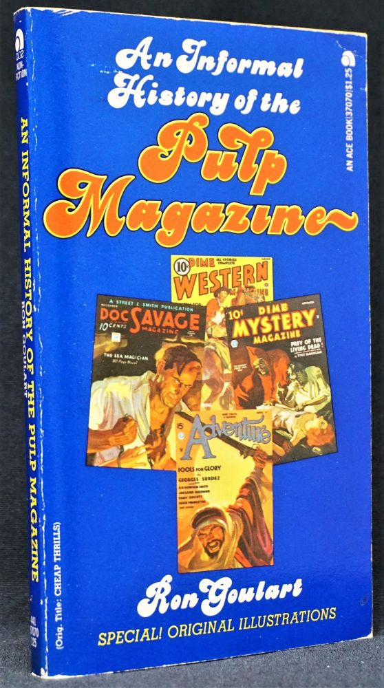 An Informal History of the Pulp Magazine. Ron Goulart.