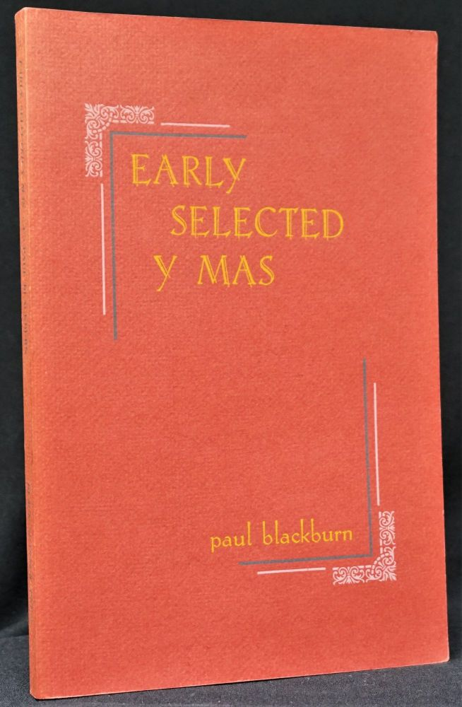 Early Selected Y Mas: Poems 1949-1966. Paul Blackburn