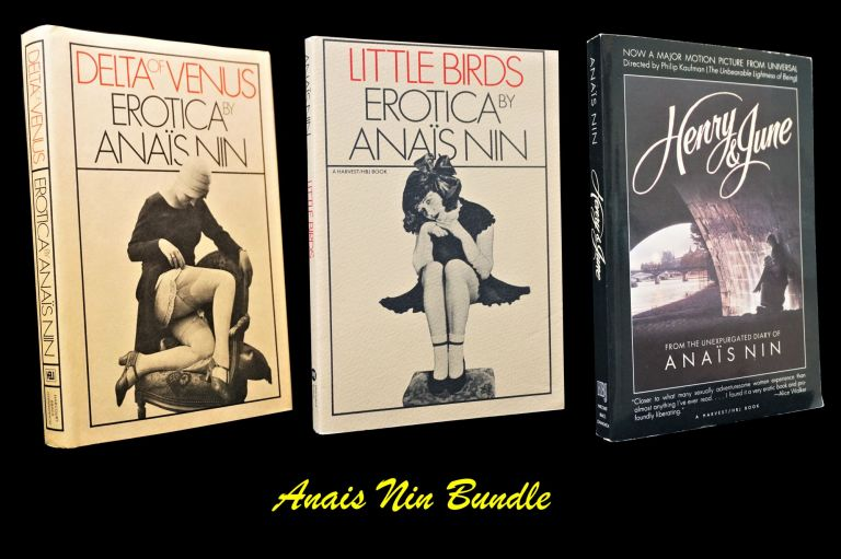 Delta of Venus: Erotica by Anais Nin, with: Little Birds: Erotica by Anais Nin, with: Henry & June: From the Unexpurgated Diary of Anais Nin. Anais Nin.