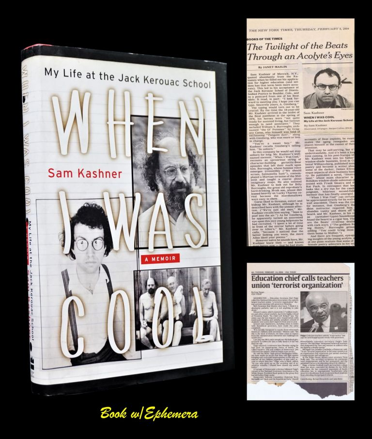 When I Was Cool: My Life at the Jack Kerouac School. William S. Burroughs, Allen Ginsberg, Jack Kerouac, Anne Waldman.